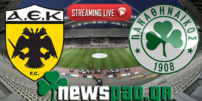ΑΕΚ - ΠΑΝΑΘΗΝΑΪΚΟΣ   aek-panathinaikos live streaming