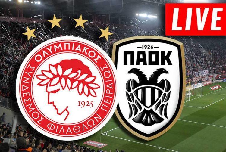 Ολυμπιακός - ΠΑΟΚ Live Streaming