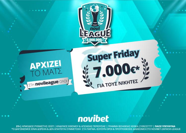 Super Friday στη Novileague – Κάνεις το 2/2 και διεκδικείς 7.000€ δωρεάν*!